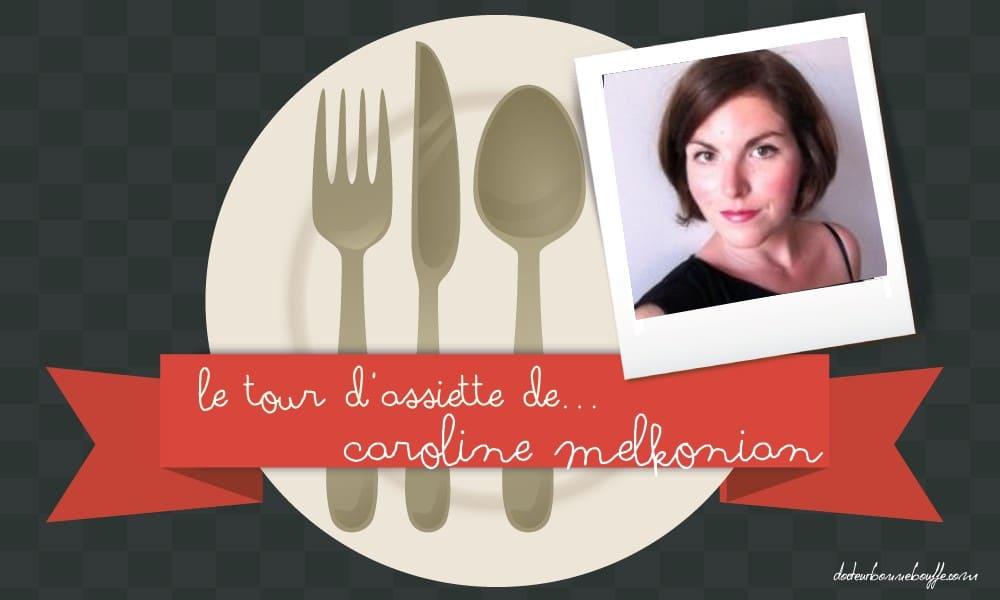 Le tour d'assiette de… Caroline Melkonian, diététicienne