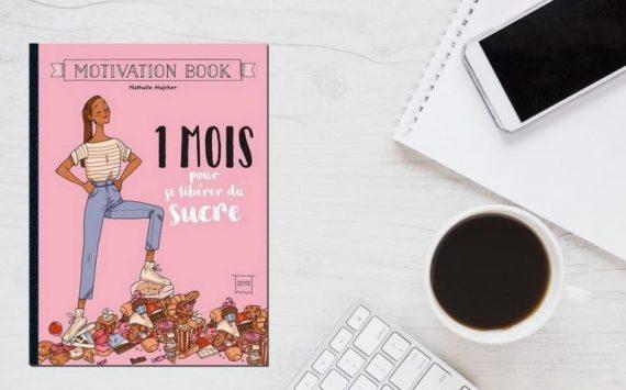 « 1 mois pour se libérer du sucre » : le livre pour diminuer le sucre de façon ludique et fun !