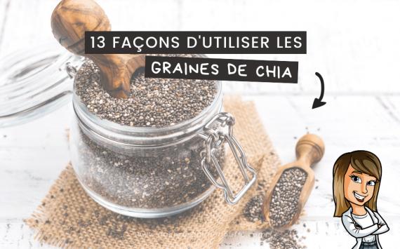 13 façons originales d'utiliser les graines de chia en cuisine