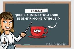 Fatigue : quelle alimentation pour se sentir moins fatigué ?
