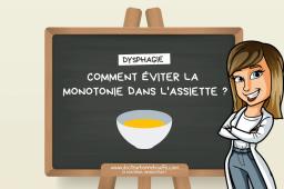 Dysphagie : comment éviter la monotonie dans l'assiette ?
