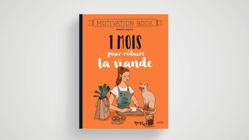 « 1 mois pour réduire la viande » : le livre pour  diminuer sa consommation de viande sans carence